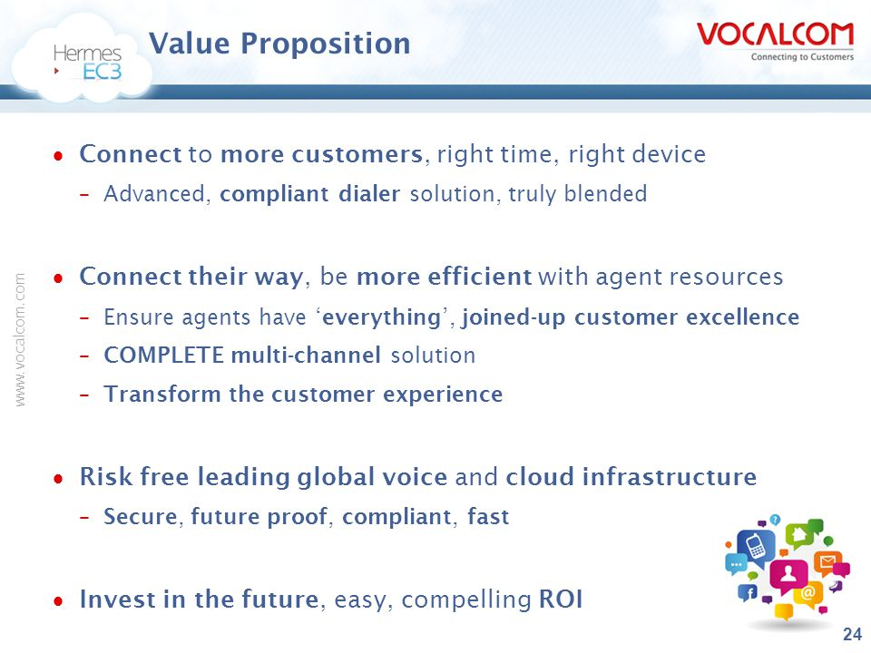 Value Proposition Connect to more customers, right time, right device
