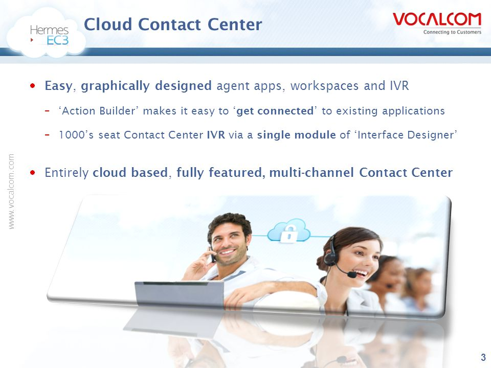 Cloud Contact Center Easy, graphically designed agent apps, workspaces and IVR.