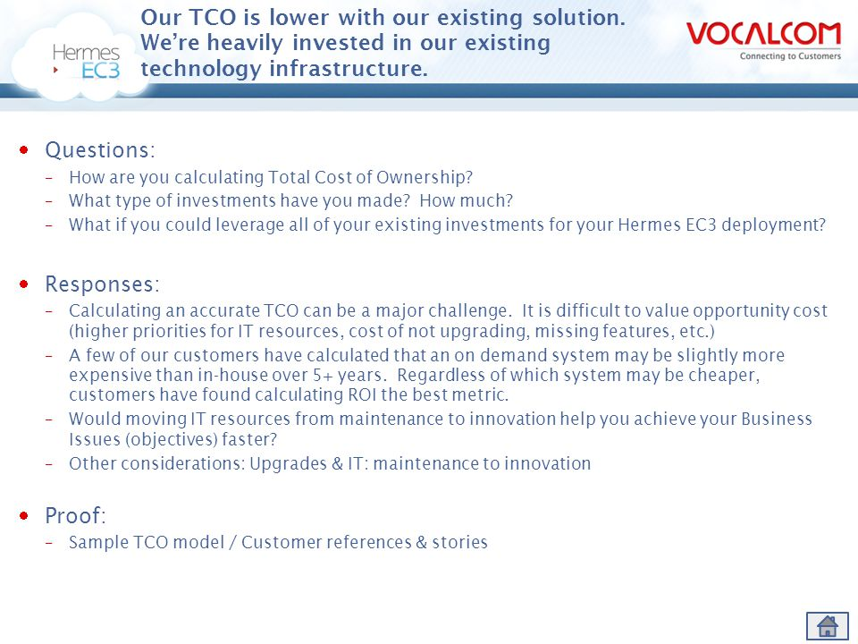 Our TCO is lower with our existing solution
