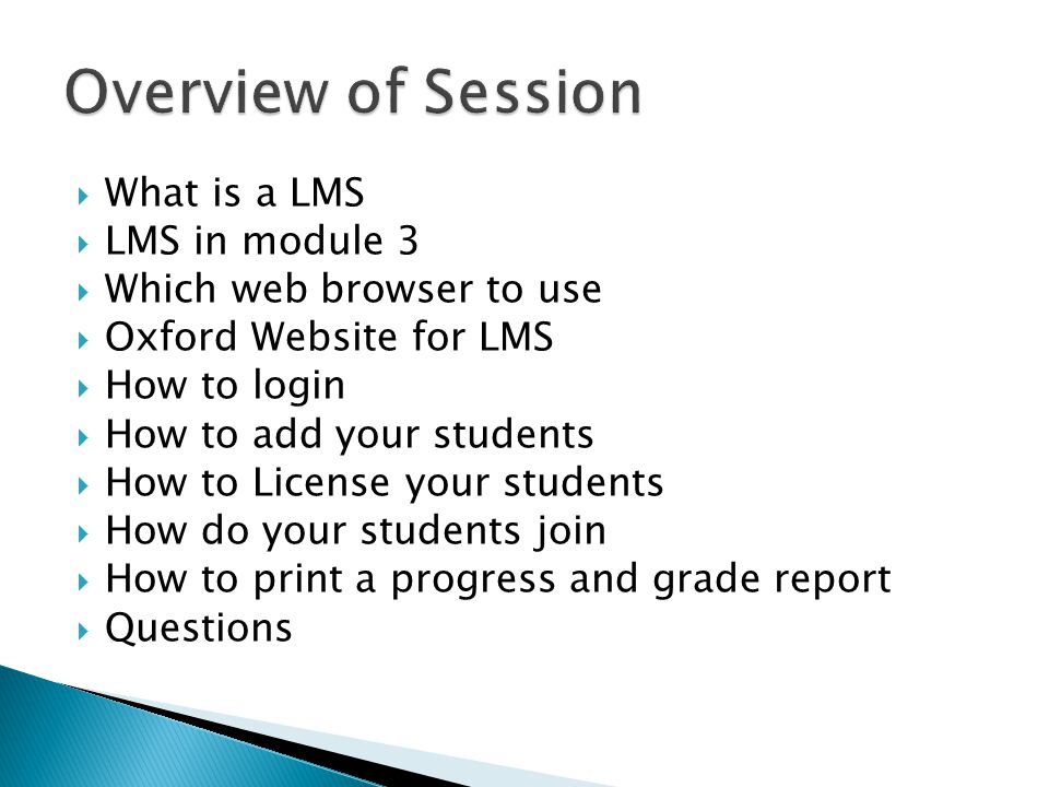 Overview of Session What is a LMS LMS in module 3