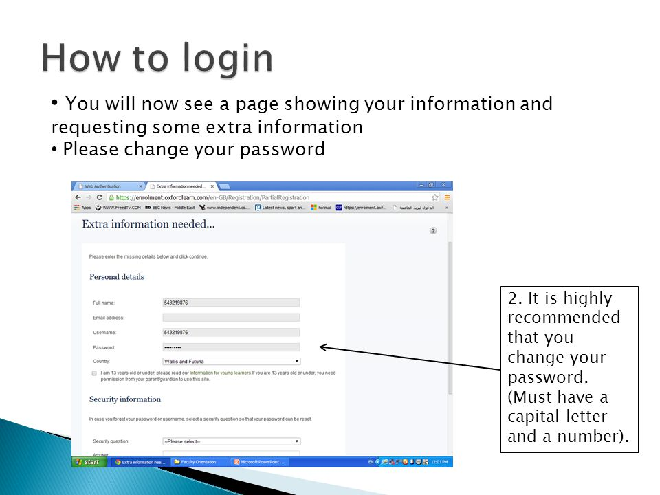 How to login You will now see a page showing your information and requesting some extra information.