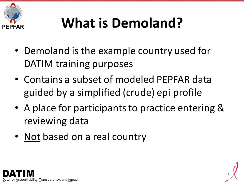 What is Demoland Demoland is the example country used for DATIM training purposes.