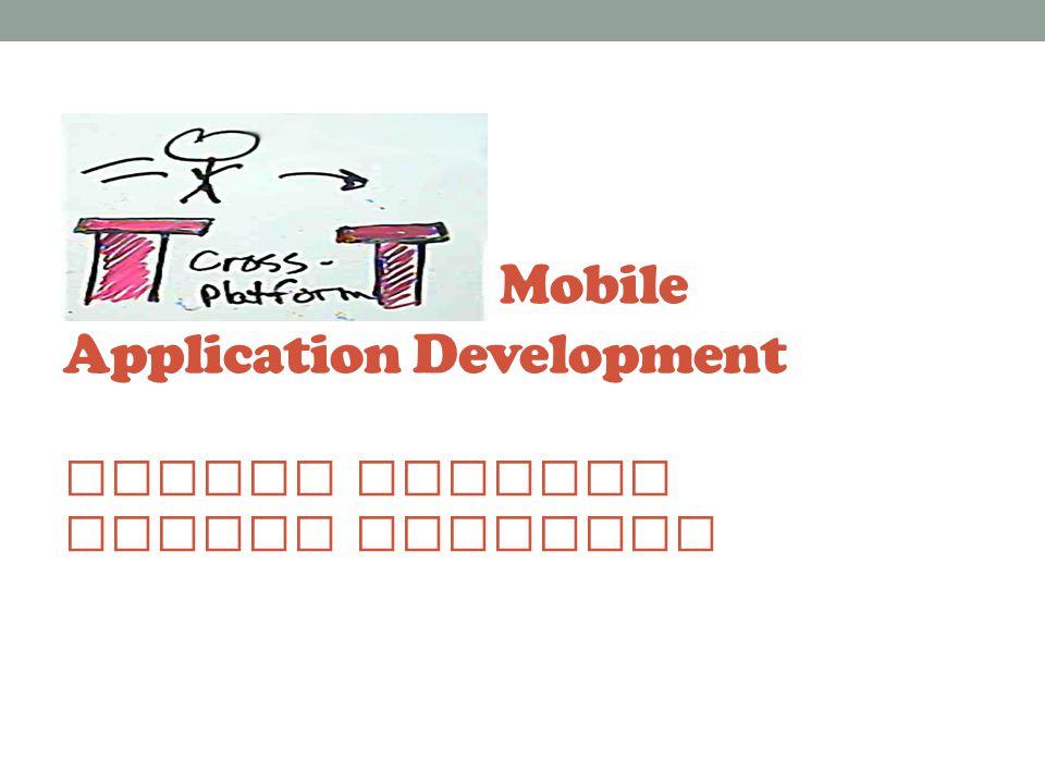 Cross Platform Mobile Application Development Naveen Danturi Pranay Mahendra
