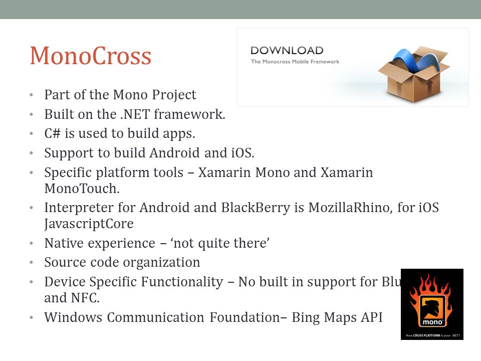 MonoCross Part of the Mono Project Built on the .NET framework.