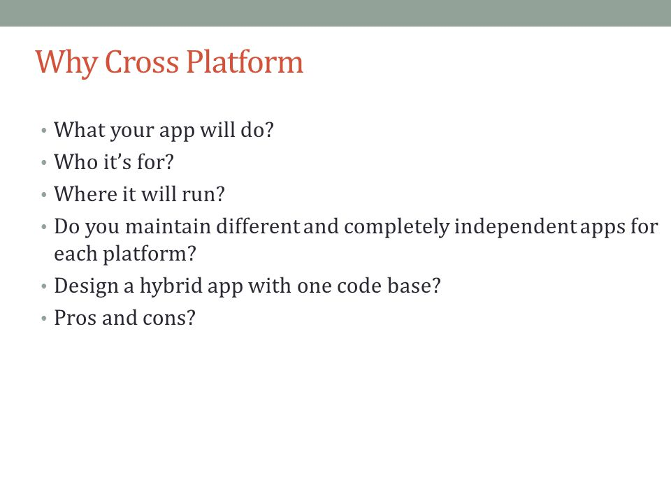 Why Cross Platform What your app will do Who it's for