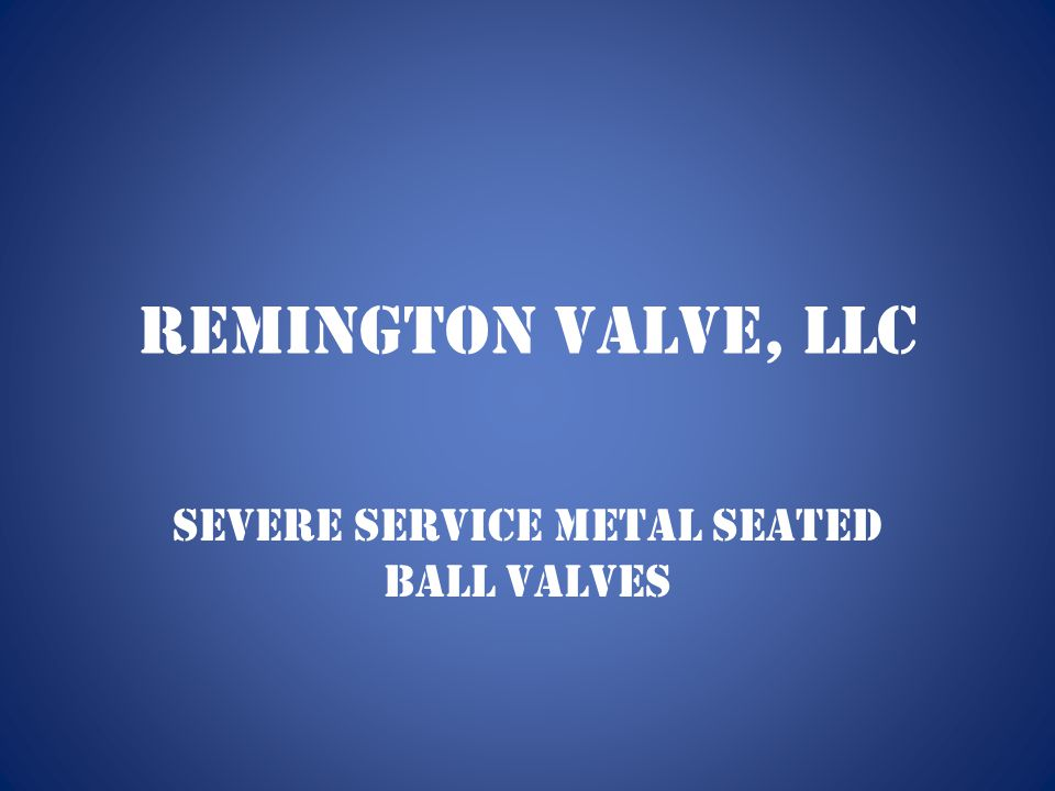 Severe Service Metal Seated Ball Valves