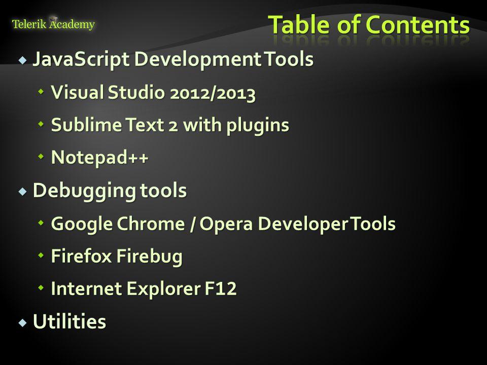 Table of Contents JavaScript Development Tools Debugging tools