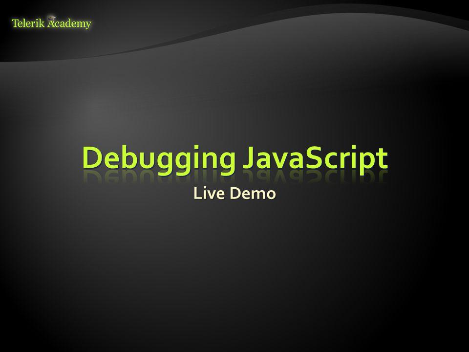 Debugging JavaScript Live Demo