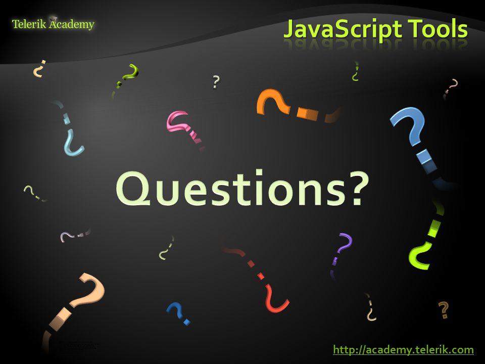 JavaScript Tools http://academy.telerik.com