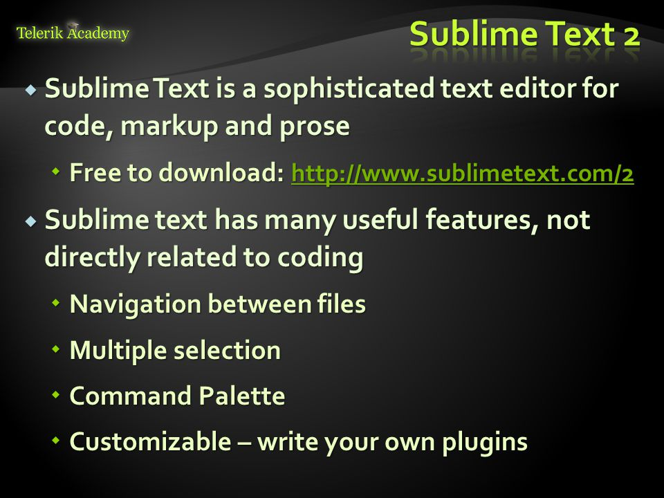 Sublime Text 2 Sublime Text is a sophisticated text editor for code, markup and prose. Free to download: http://www.sublimetext.com/2.