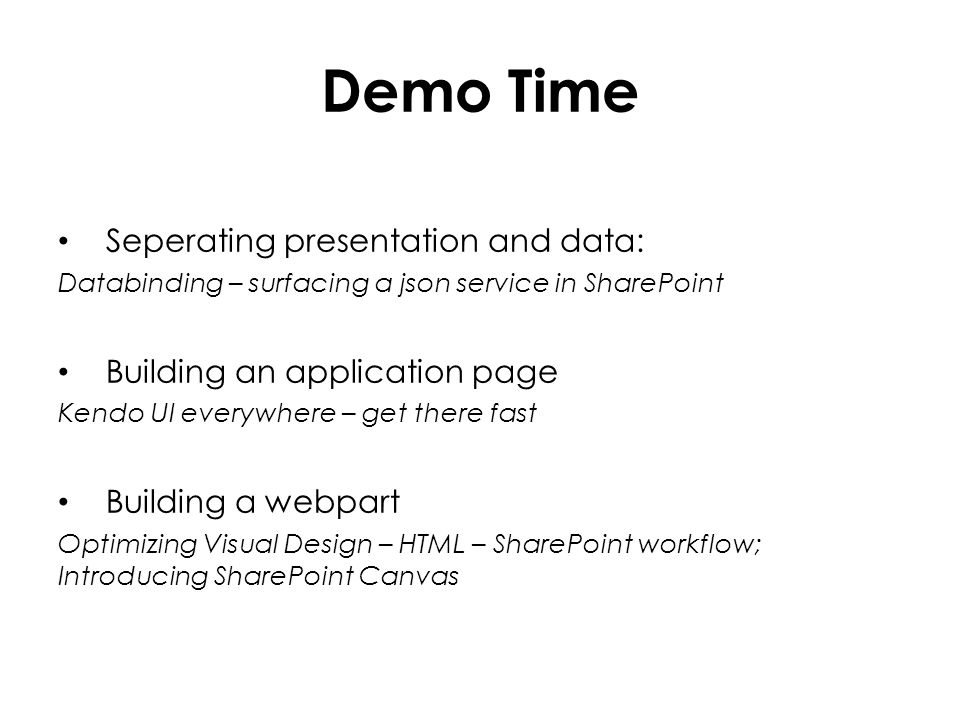Demo Time Seperating presentation and data: