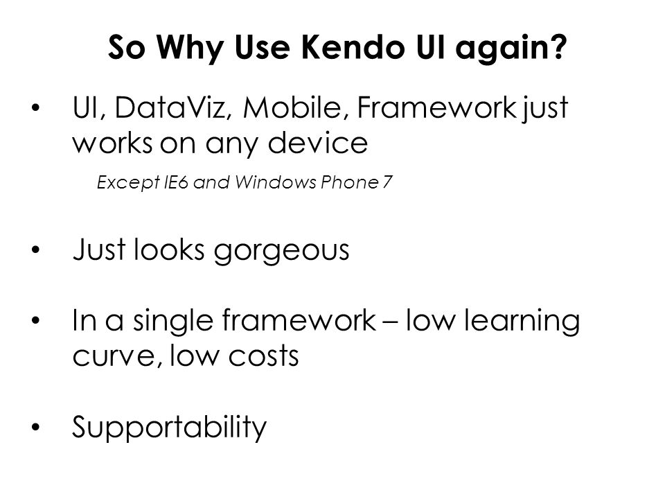 So Why Use Kendo UI again