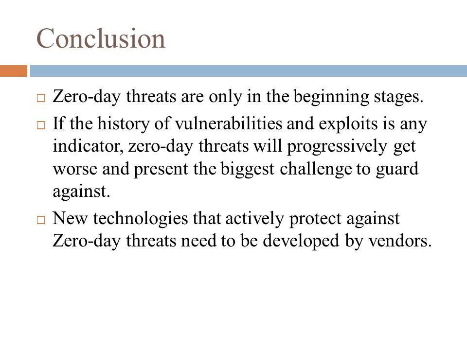 Conclusion Zero-day threats are only in the beginning stages.