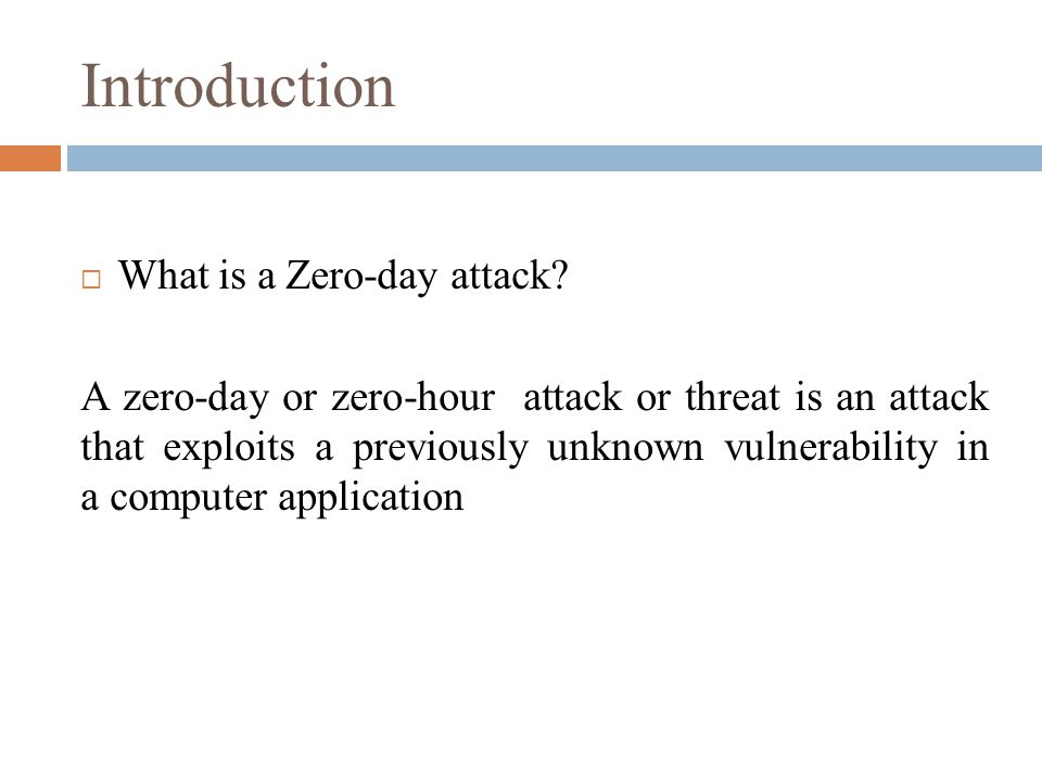 Introduction What is a Zero-day attack