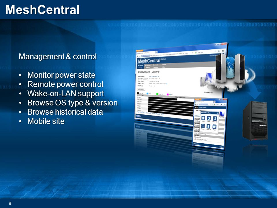 Management & control Monitor power state. Remote power control. Wake-on-LAN support. Browse OS type & version.