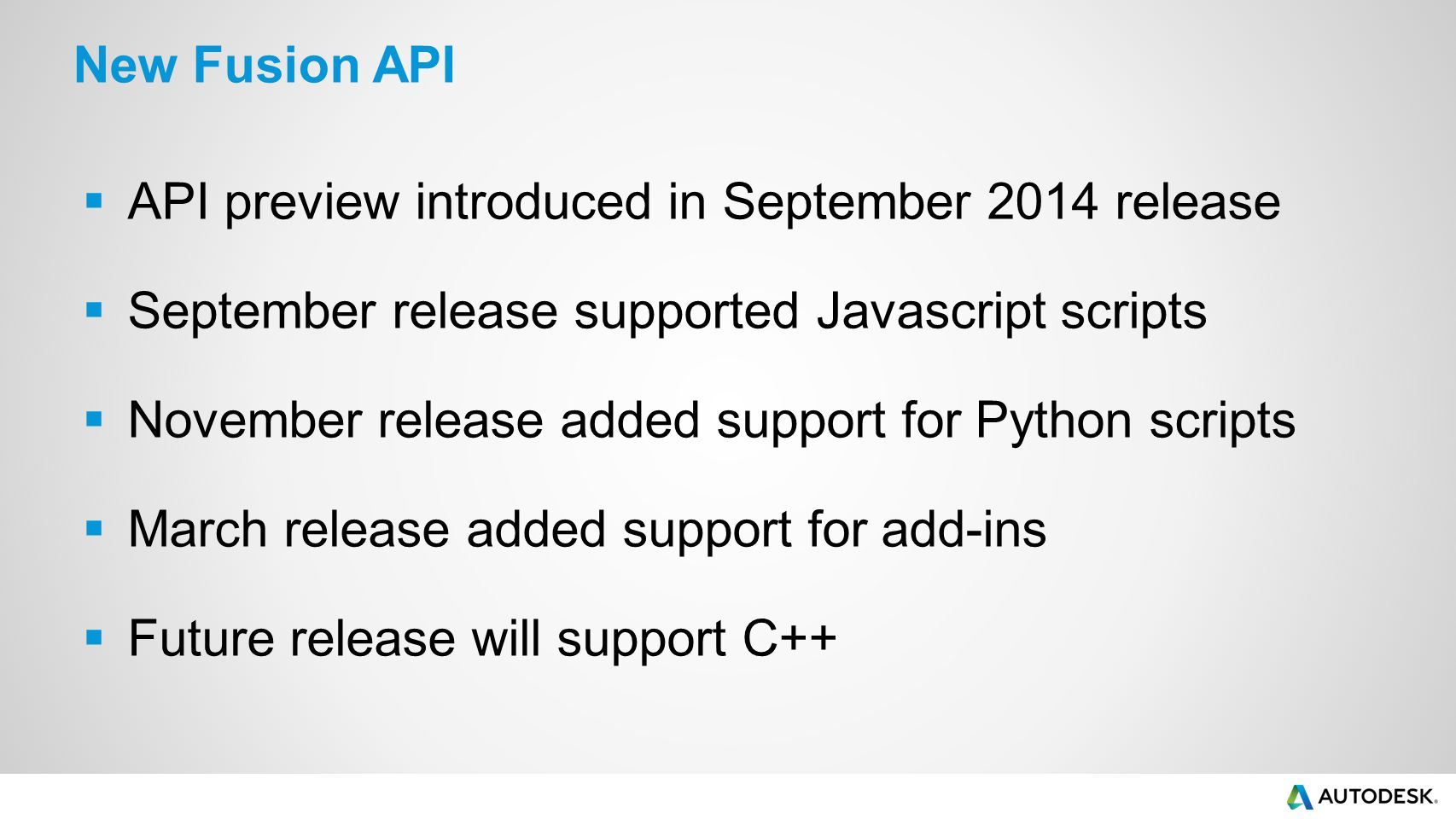 New Fusion API API preview introduced in September 2014 release. September release supported Javascript scripts.