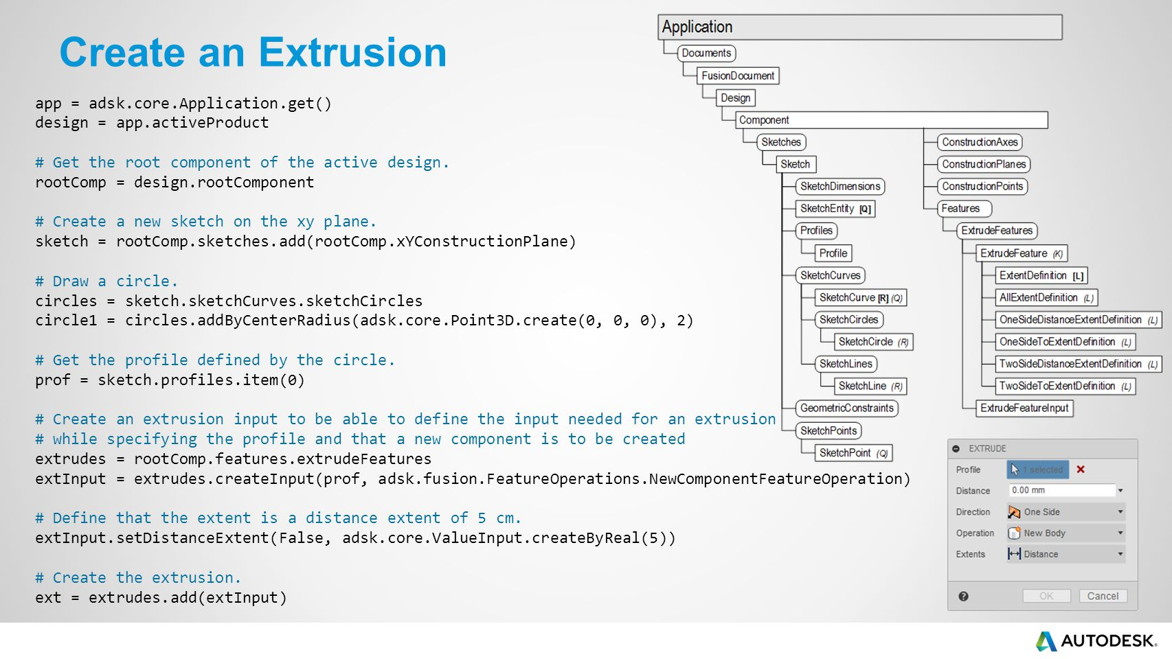 Create an Extrusion app = adsk.core.Application.get()