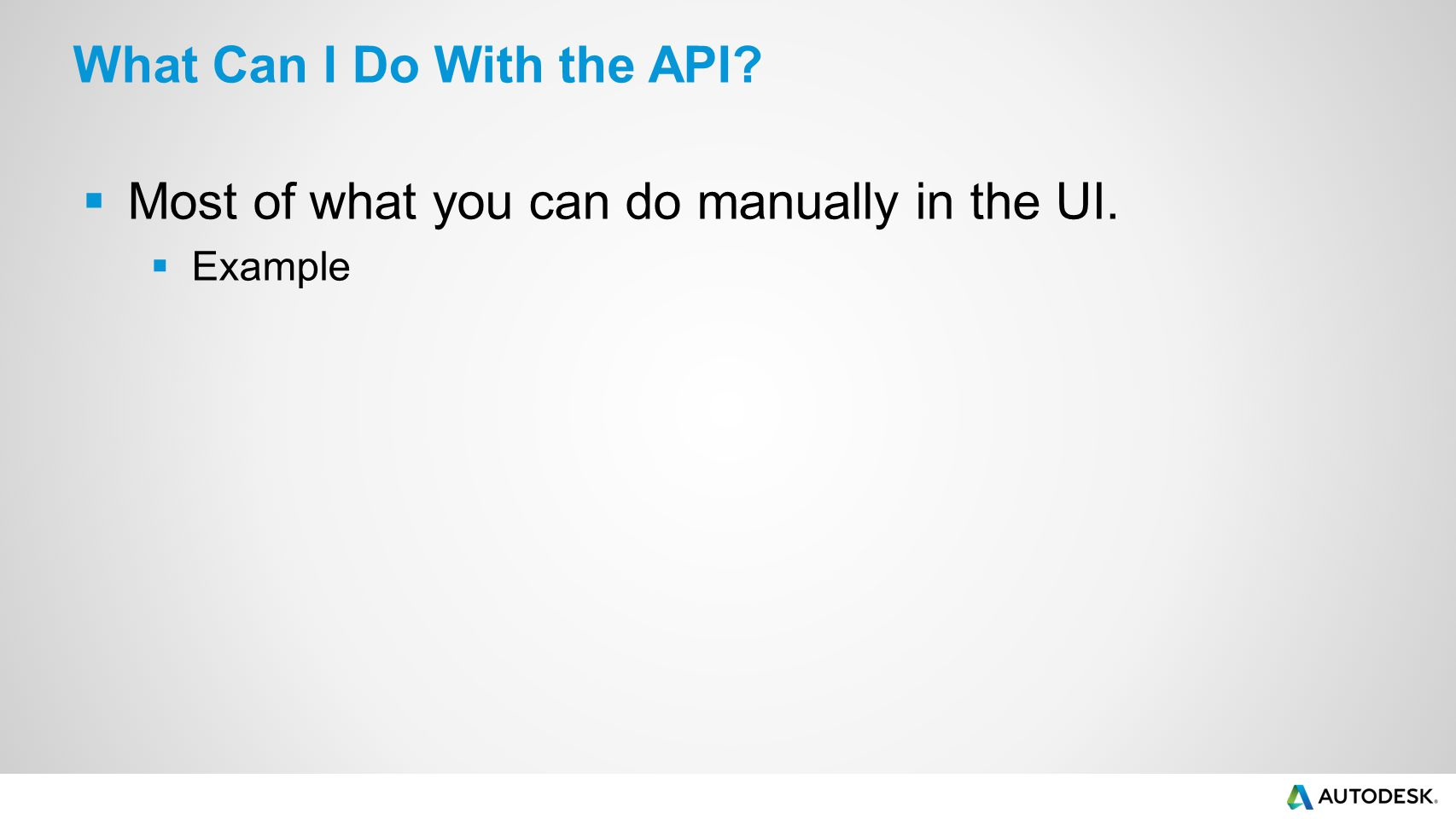 What Can I Do With the API
