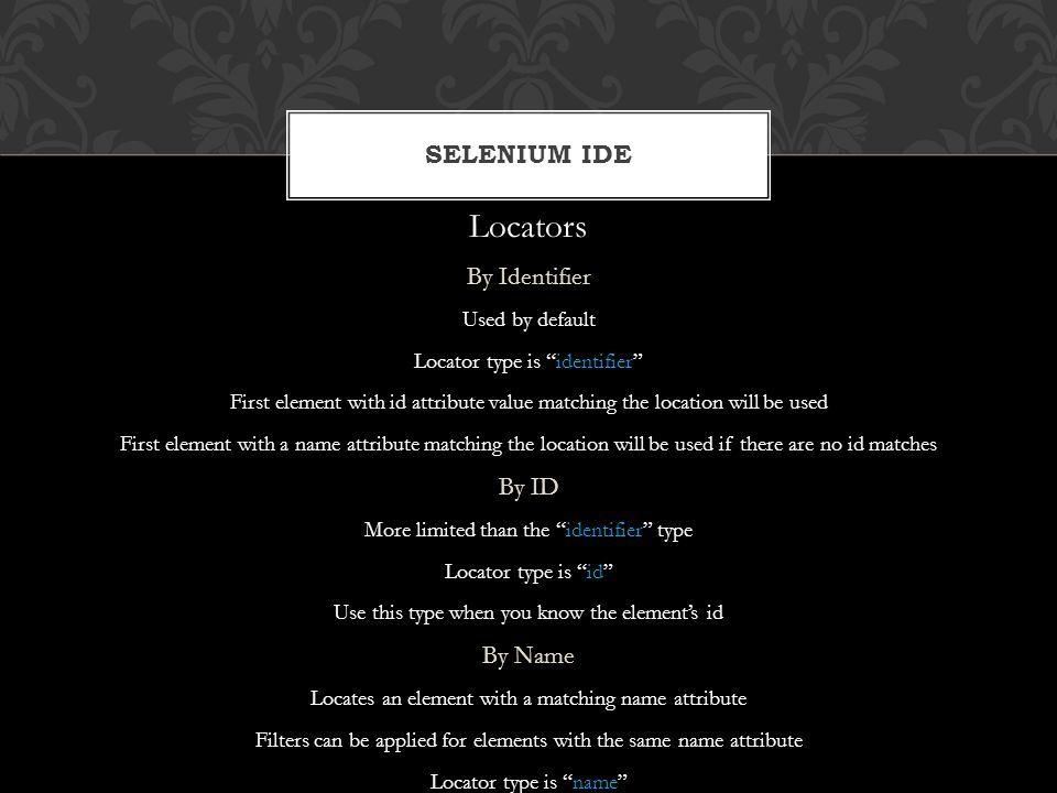 Locators Selenium IDE By Identifier By ID By Name Used by default