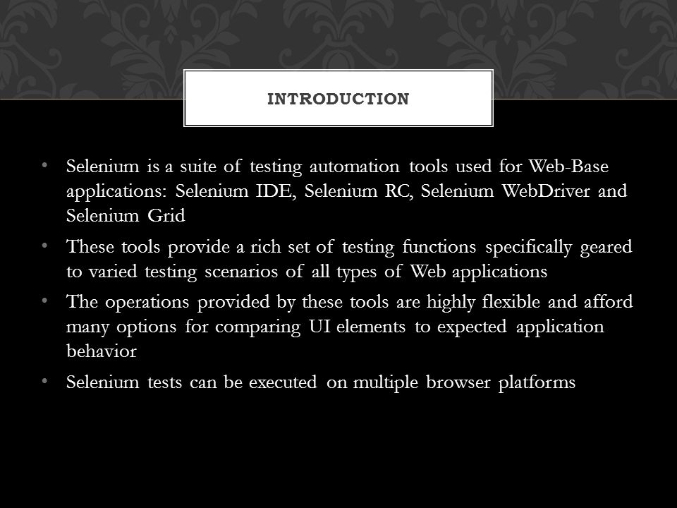 Selenium tests can be executed on multiple browser platforms