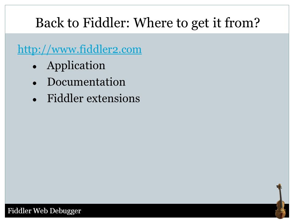 Back to Fiddler: Where to get it from
