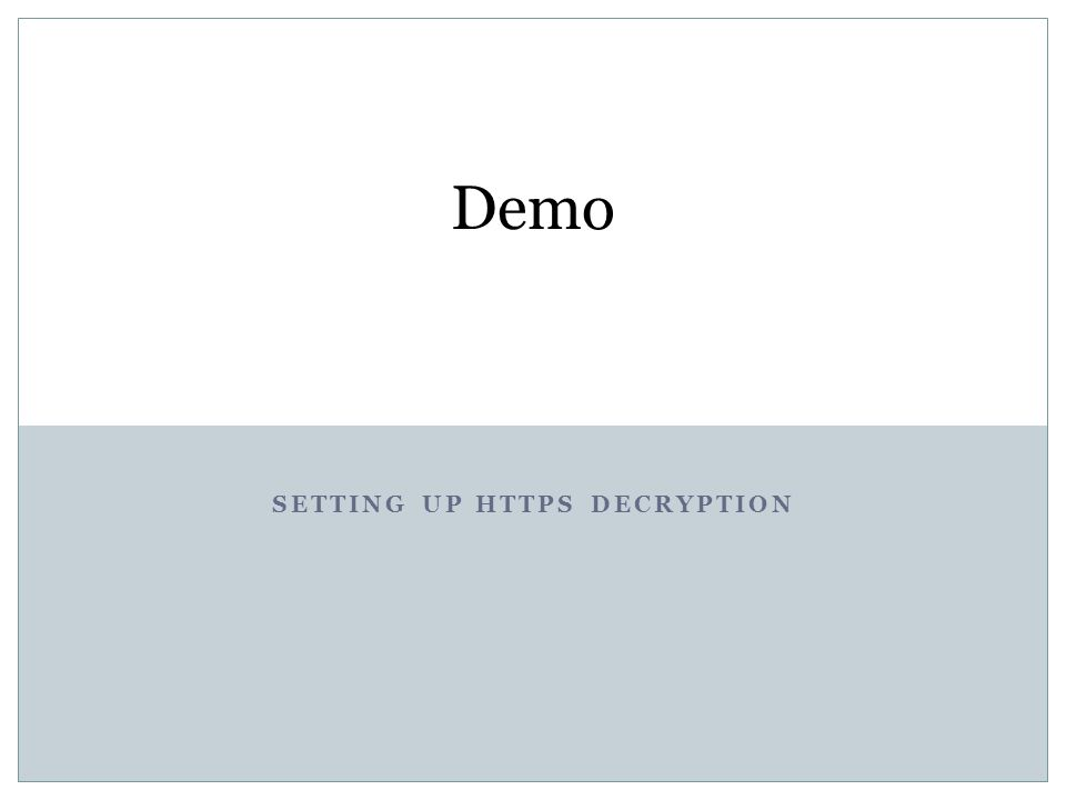 Setting up HTTPS decryption