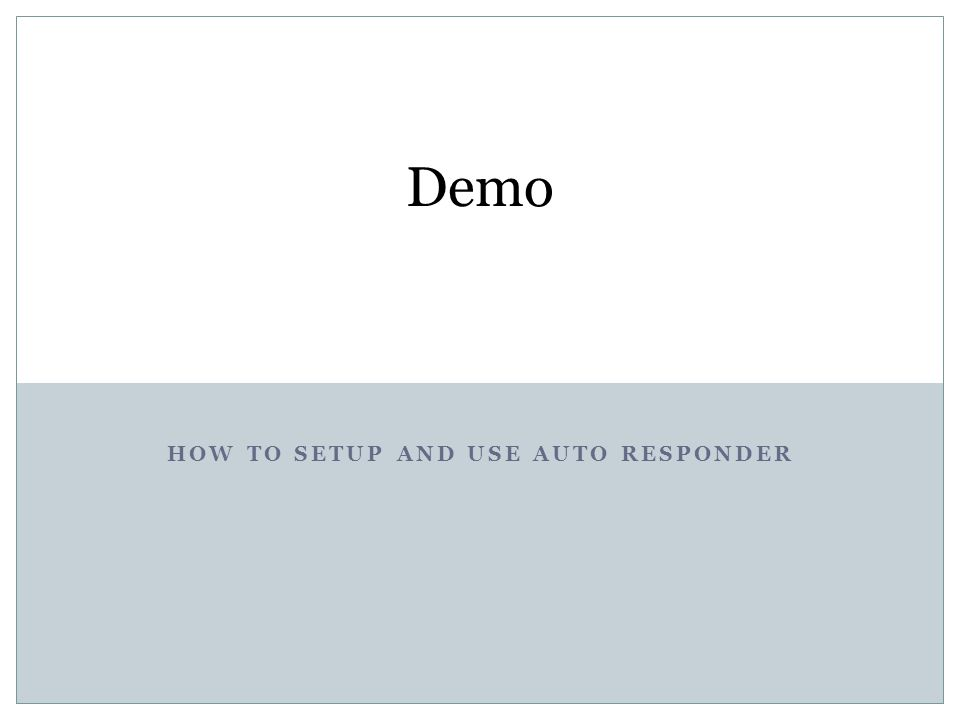 How to setup and use Auto Responder