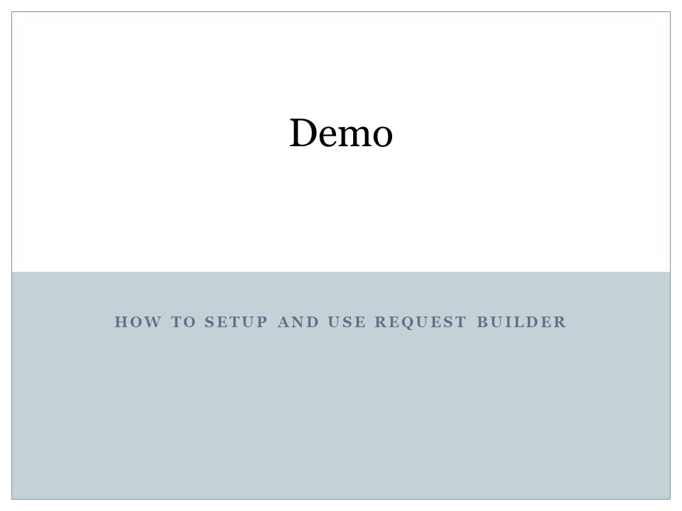 How to setup and use request builder