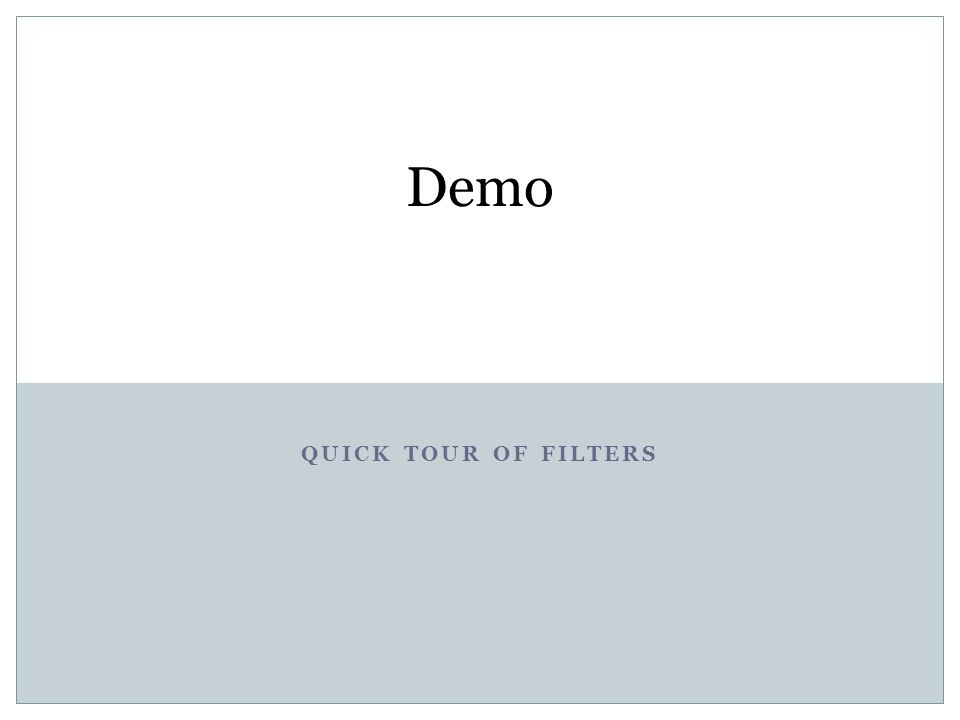 Demo quick tour of filters