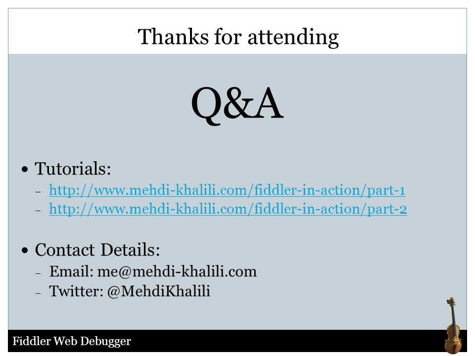 Thanks for attending Q&A Tutorials: Contact Details: