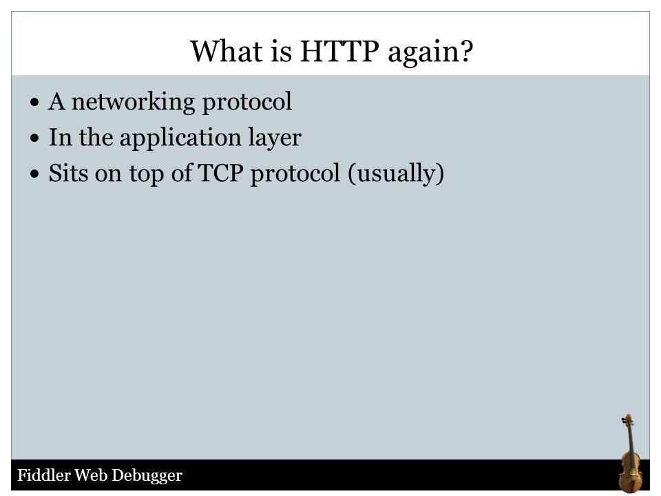 What is HTTP again A networking protocol In the application layer