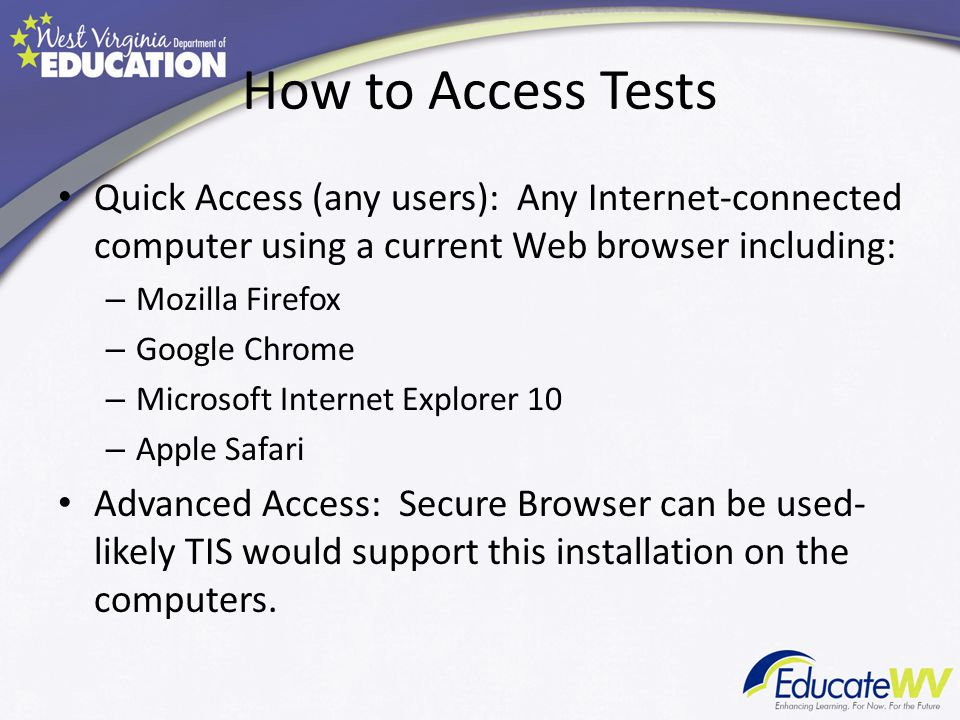 How to Access Tests Quick Access (any users): Any Internet-connected computer using a current Web browser including: