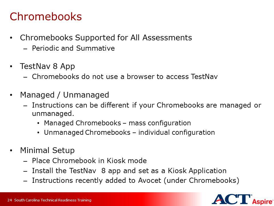Chromebooks Chromebooks Supported for All Assessments TestNav 8 App
