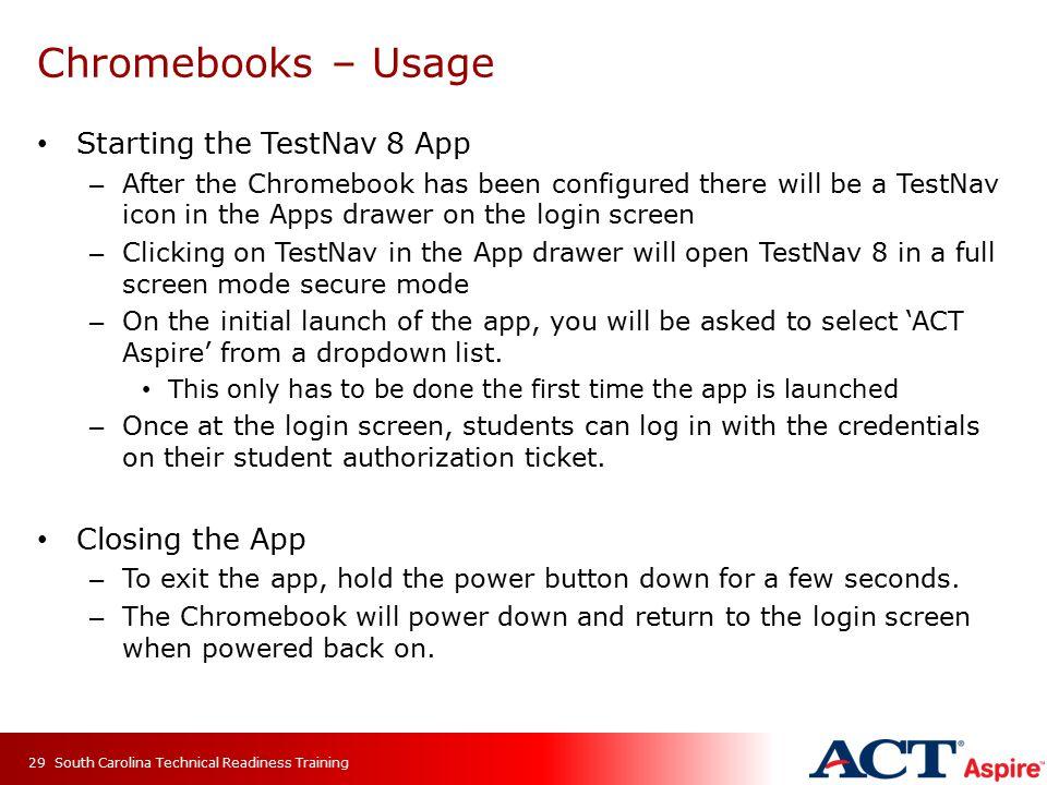 Chromebooks – Usage Starting the TestNav 8 App Closing the App