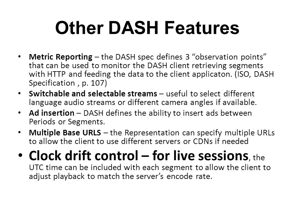 Other DASH Features