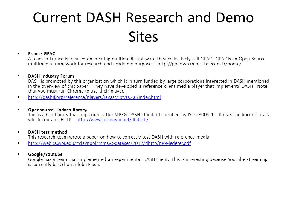 Current DASH Research and Demo Sites