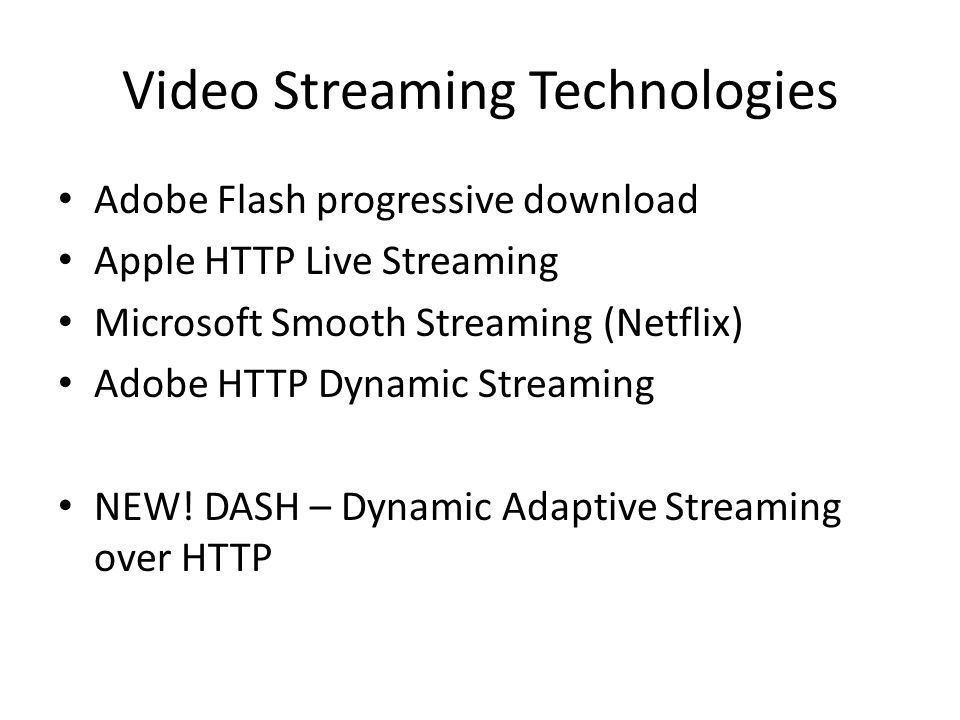 Video Streaming Technologies