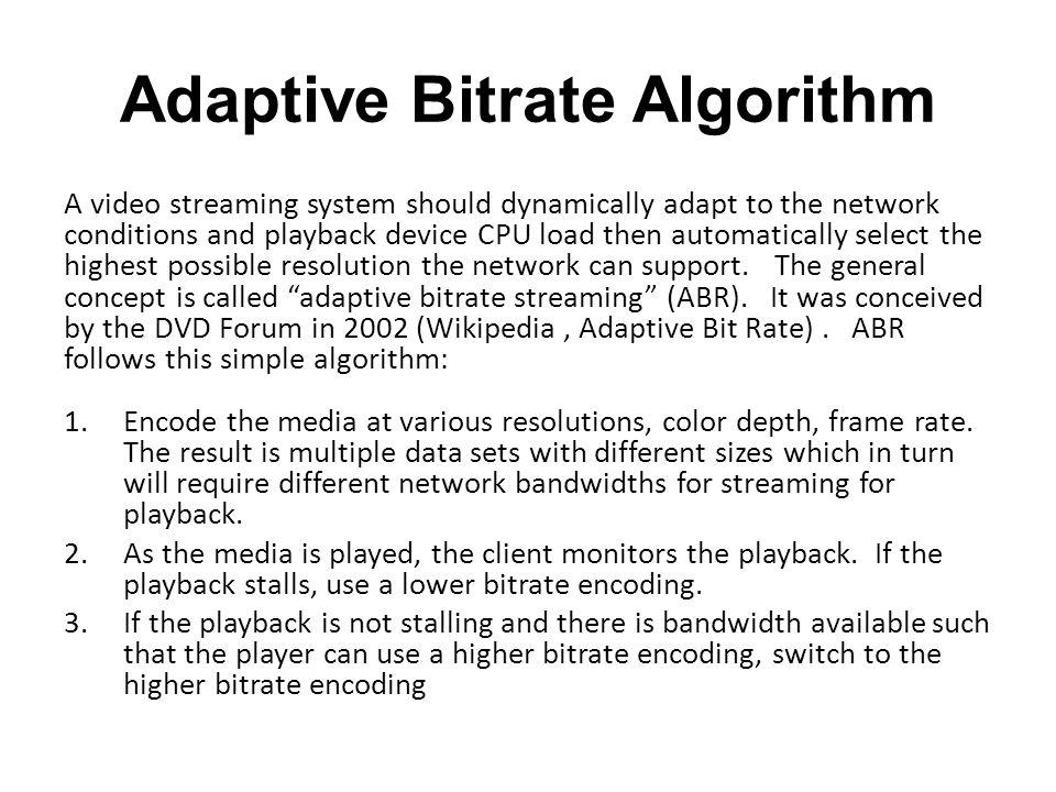 Adaptive Bitrate Algorithm