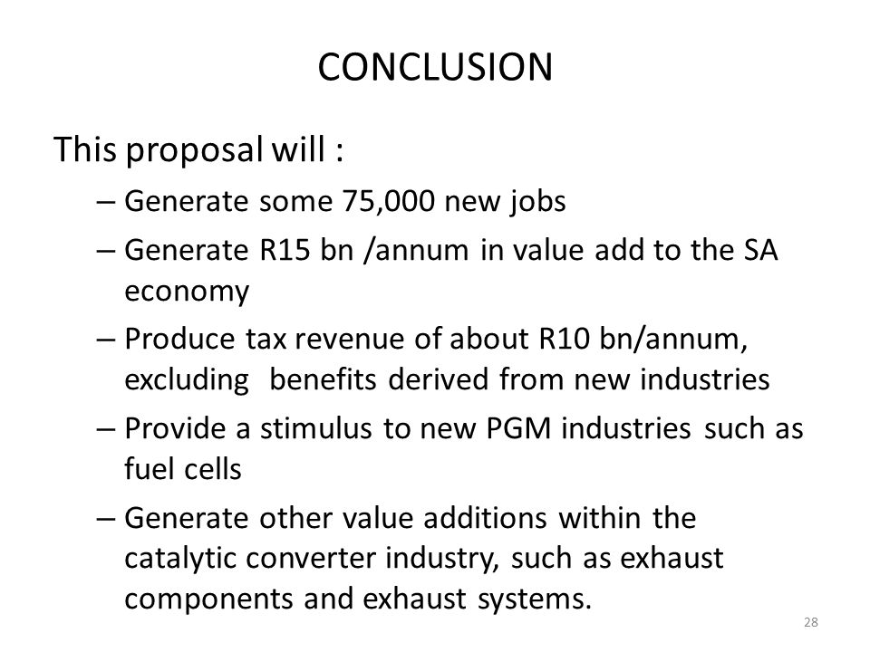 CONCLUSION This proposal will : Generate some 75,000 new jobs