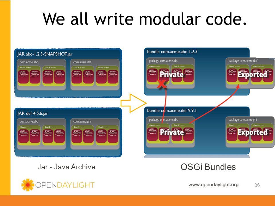 We all write modular code.