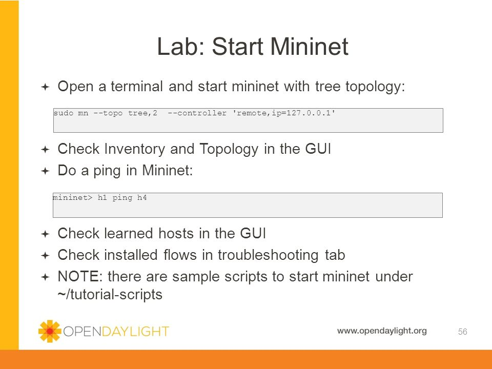 Lab: Start Mininet Open a terminal and start mininet with tree topology: Check Inventory and Topology in the GUI.