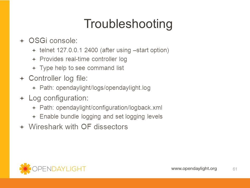 Troubleshooting OSGi console: Controller log file: Log configuration: