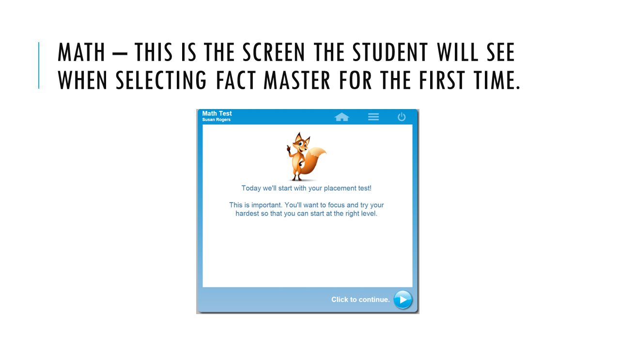 Math – this is the screen the student will see when selecting fact master for the first time.