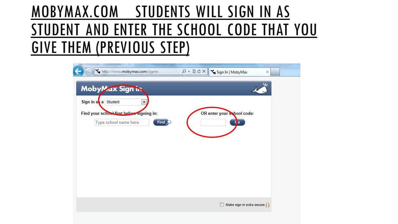 Mobymax.com students will sign in as student and enter the school code that you give them (previous step)