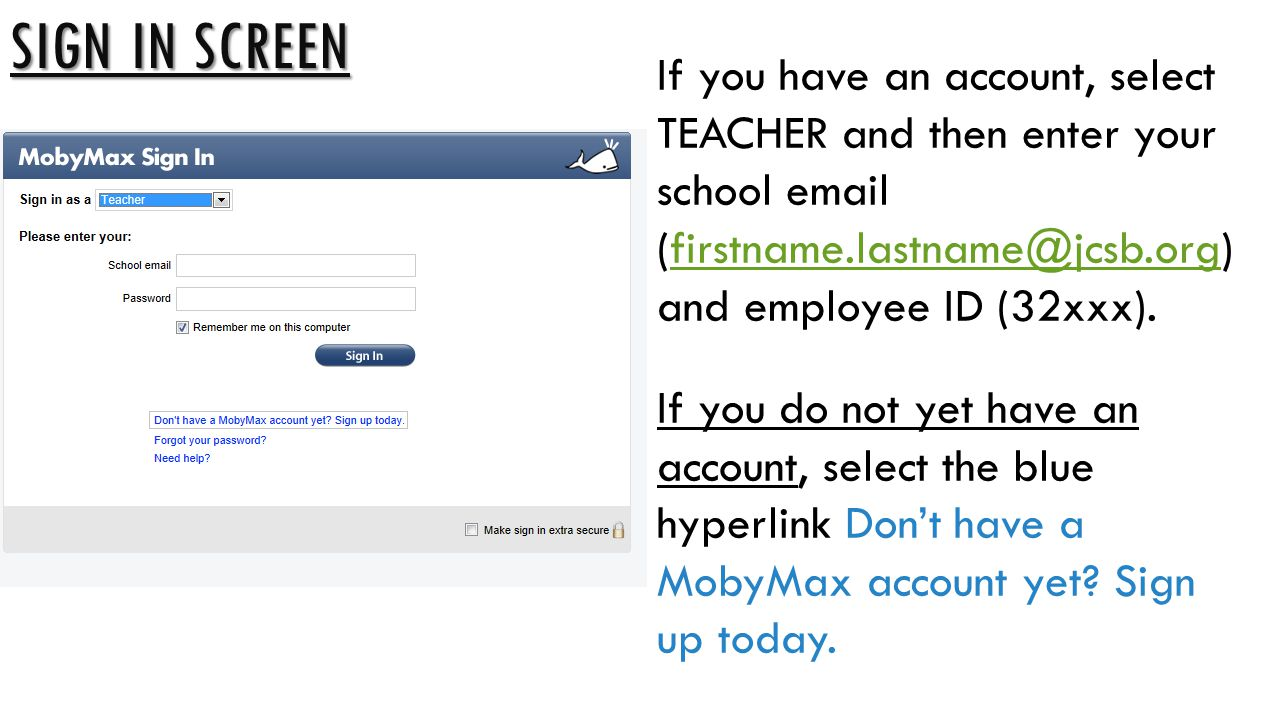 Sign in screen If you have an account, select TEACHER and then enter your school email (firstname.lastname@jcsb.org) and employee ID (32xxx).