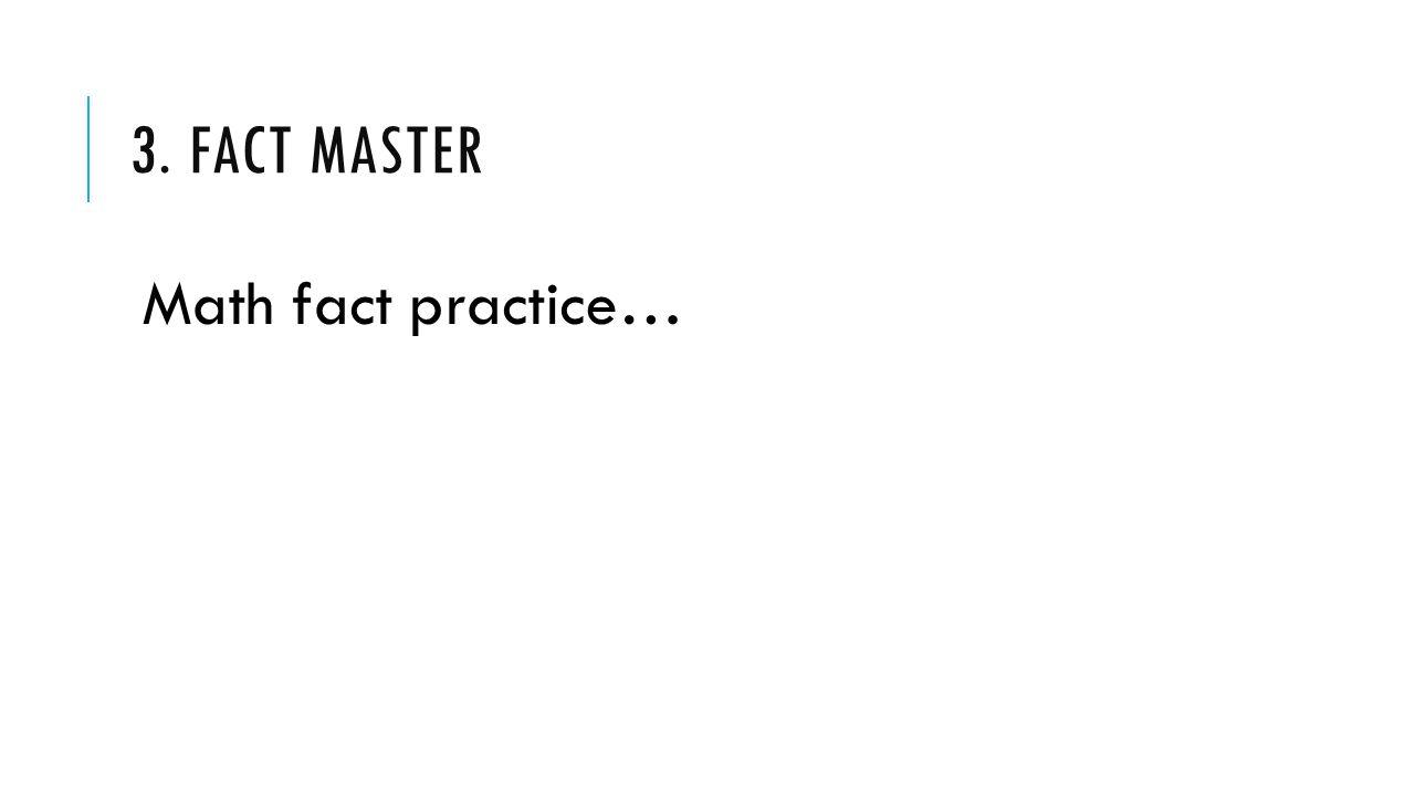3. Fact master Math fact practice…