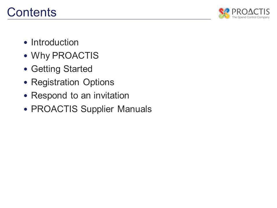 Contents Introduction Why PROACTIS Getting Started