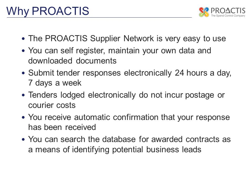 Why PROACTIS The PROACTIS Supplier Network is very easy to use