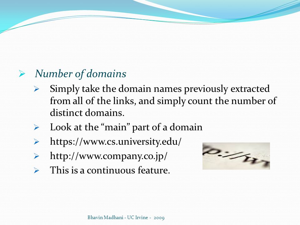 Number of domains Simply take the domain names previously extracted from all of the links, and simply count the number of distinct domains.