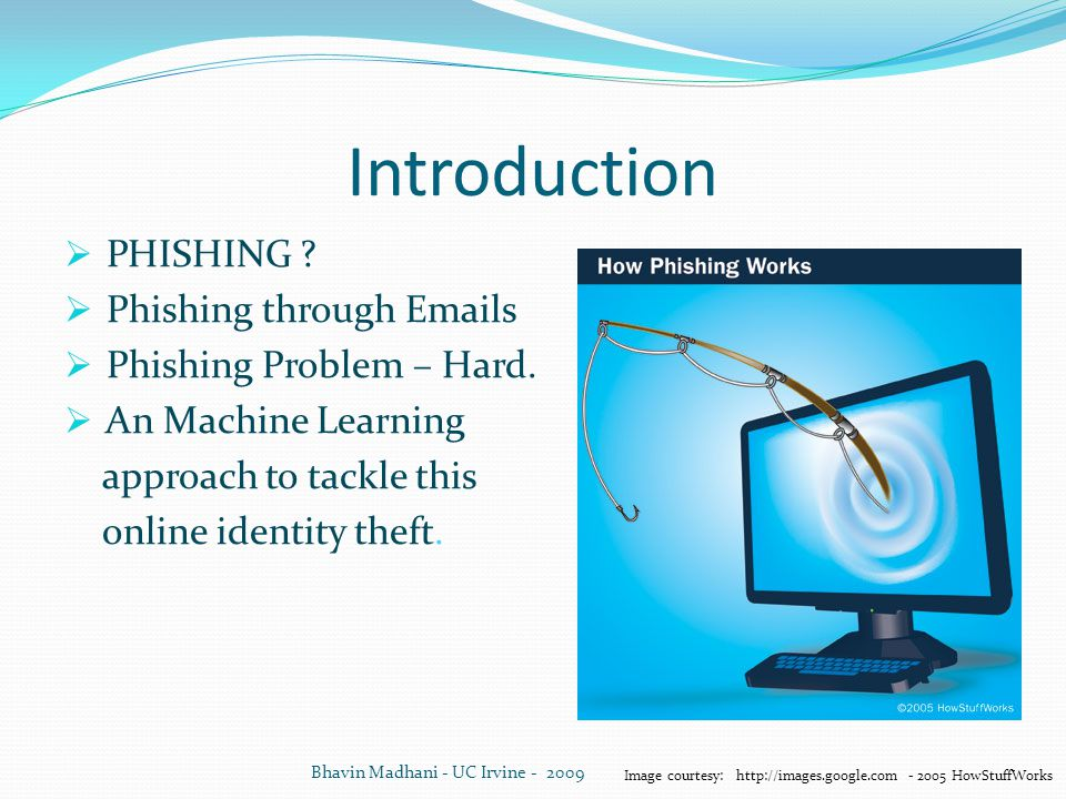 Introduction PHISHING Phishing through Emails